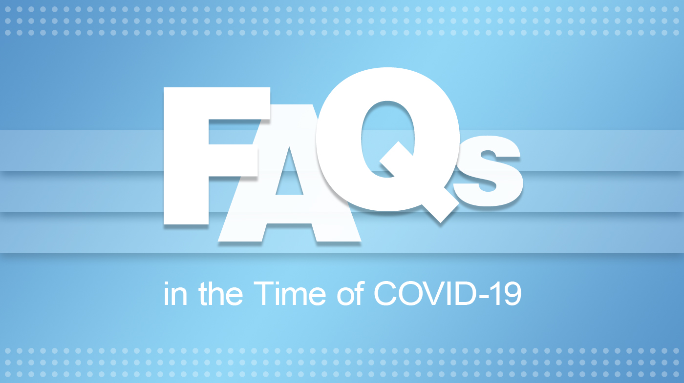 FAQs in the Time of COVID-19